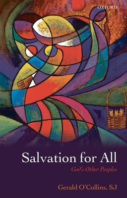 Salvation for All: God's Other Peoples - O'Collins, Gerald, SJ