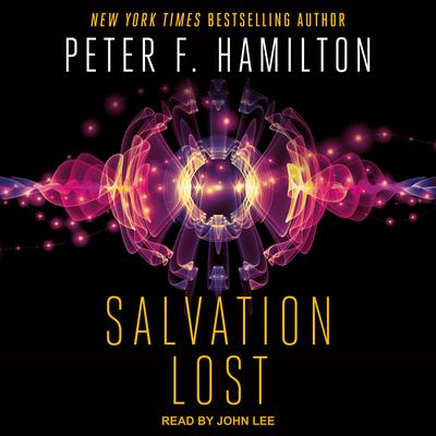 Salvation Lost - Hamilton, Peter F, and Lee, John (Narrator)