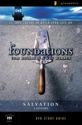 Salvation Study Guide: 11 Core Truths to Build Your Life on - Holladay, Tom, and Warren, Kay
