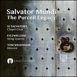 Salvator Mundi: The Purcell Legacy