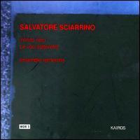 Salvatore Sciarrino: Infinito nero; Le voci sottovetro - Ensemble Recherche; Sonia Turchetta (mezzo-soprano)