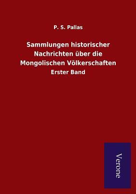 Sammlungen Historischer Nachrichten Uber Die Mongolischen Volkerschaften - Pallas, P S