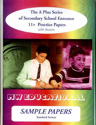 Sample Papers: Standard Format: Secondary School Entrance - 11+ Practice Papers - Chatterton, Mark, and MW Educational
