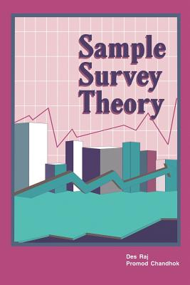 Sample Survey Theory - Raj, Des, and Chandhok, Promod