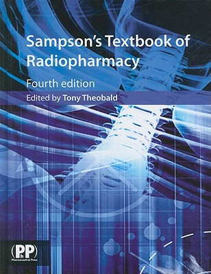 Sampson's Textbook of Radiopharmacy - Theobald, Tony (Editor)