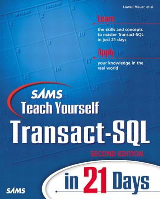 Sams Teach Yourself Transact-SQL in 21 Days - Mauer, Lowell