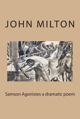 Samson Agonistes a Dramatic Poem - Milton, John