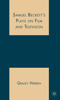 Samuel Beckett's Plays on Film and Television - Herren, G