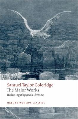 Samuel Taylor Coleridge: The Major Works - Coleridge, Samuel Taylor, and Jackson, H J (Editor)