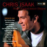 San Francisco Days - Chris Isaak