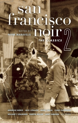 San Francisco Noir 2: The Classics - Maravelis, Peter (Editor)