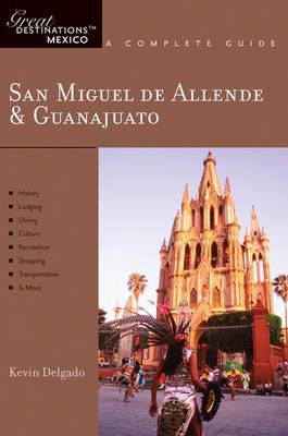 San Miguel De Allende and Guanajuato - Delgado, Kevin