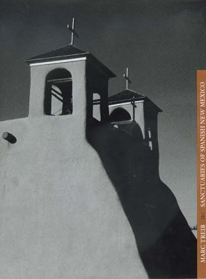 Sanctuaries of Spanish New Mexico - Treib, Marc, and Jackson, J B (Foreword by)