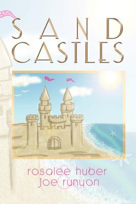 Sand Castles - Huber, Rosalee, and Runyon, Joe