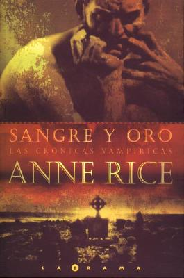 Sangre y Oro - Rice, Anne, Professor