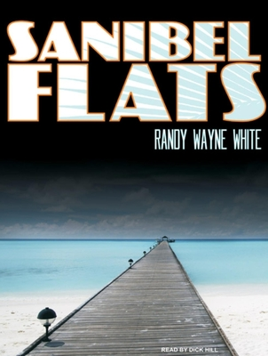 Sanibel Flats - White, Randy Wayne, and Hill, Dick (Read by)