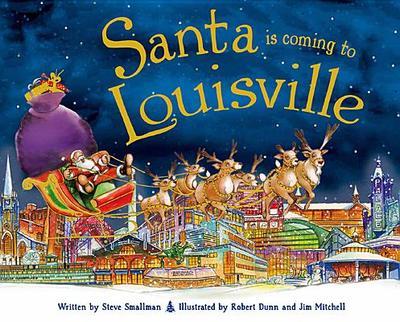 Santa Is Coming to Louisville - Smallman, Steve