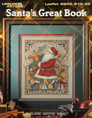 Santa's Great Book (Leisure Arts #2840) - Leisure Arts, and Oxmoor House