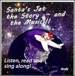 Santa's Jet: The Story... And The Music