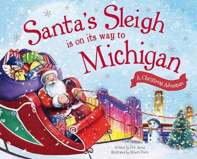 Santa's Sleigh Is on Its Way to Michigan: A Christmas Adventure - James, Eric