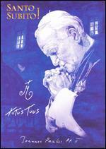 Santo Subito!: Pope John Paul II