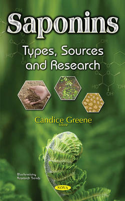 Saponins: Types, Sources & Research - Greene, Candice (Editor)