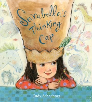 Sarabella's Thinking Cap - Schachner, Judy