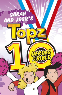 Sarah and Josie's Topz 10 Heroes of the Bible - Tewkesbury, Alexa