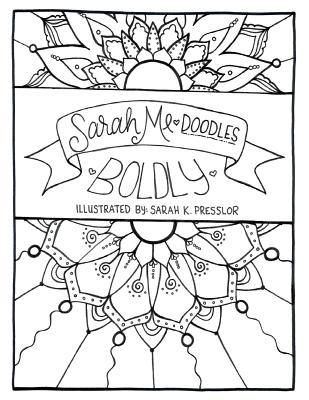 Sarahme Doodles Boldly - Presslor, Sarah K