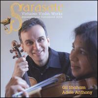 Sarasate: Virtuoso Violin Works - Adele Anthony (violin); Akira Eguchi (piano); Gil Shaham (violin); Orquesta Sinfónica de Castilla y León;...