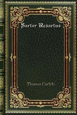 Sartor Resartus - Carlyle, Thomas
