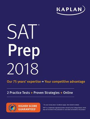 SAT Prep 2018: 2 Practice Tests + Proven Strategies + Online - Kaplan Test Prep