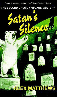 Satan's Silence: The Second Cassidy McCabe Mystery - Matthews, Alex