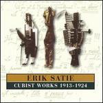 Satie: Cubist Works, 1913-1924