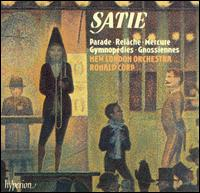Satie: Parade; Relâche; Mercure - New London Orchestra; Ronald Corp (conductor)