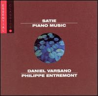 Satie: Piano Music - Daniel Varsano (piano); Philippe Entremont (piano)