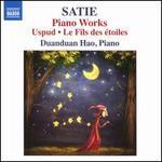 Satie: Piano Works - Uspud, Le Fils des étoiles