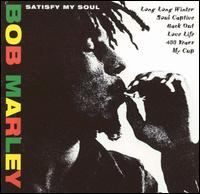 Satisfy My Soul - Bob Marley