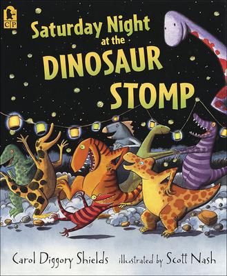 Saturday Night at the Dinosaur Stomp - Shields, Carol Diggory