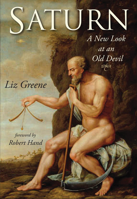 Saturn: A New Look at an Old Devil - Greene, Liz, Ph.D., and Hand, Robert (Foreword by)