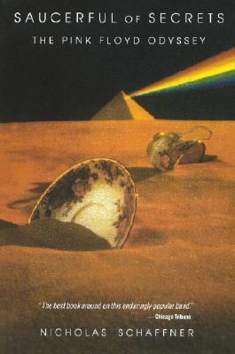 Saucerful of Secrets: The Pink Floyd Odyssey - Schaffner, Nicholas
