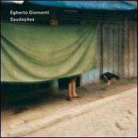 Saudações - Egberto Gismonti