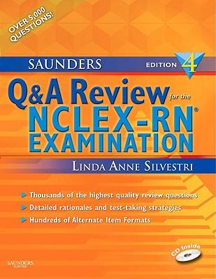 Saunders Q&A Review for the NCLEX-RN Examination - Silvestri, Linda Anne, PhD, RN