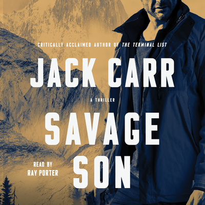 Savage Son: A Thriller - Carr, Jack, and Porter, Ray (Read by)