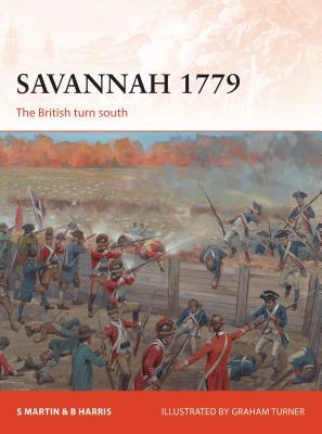 Savannah 1779: The British Turn South - Martin, Scott, and Jr, Bernard F Harris