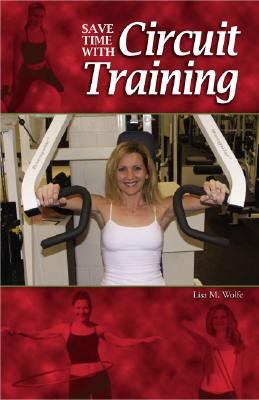 Save Time with Circuit Training - Wolfe, Lisa M