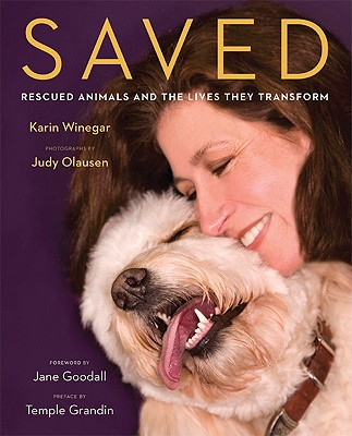 Saved: Rescued Animals and the Lives They Transform -