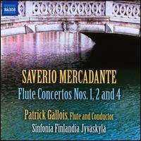 Saverio Mercadante: Flute Concertos Nos. 1, 2 and 4 - Patrick Gallois (flute); Jyväskylä Sinfonia; Patrick Gallois (conductor)