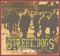Savin Hill - Street Dogs