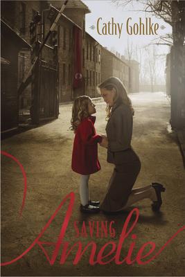 Saving Amelie - Gohlke, Cathy
